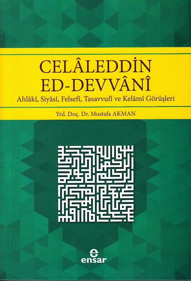 Celaleddin Ed-Devvani; Ahlaki, Siyasi, Felsefi, Tasavvufi ve Kelami Görüşleri