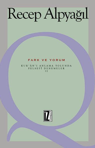 Fark ve Yorum; Kur'an-ı Anlama Yolunda Felsefi Denemeler II