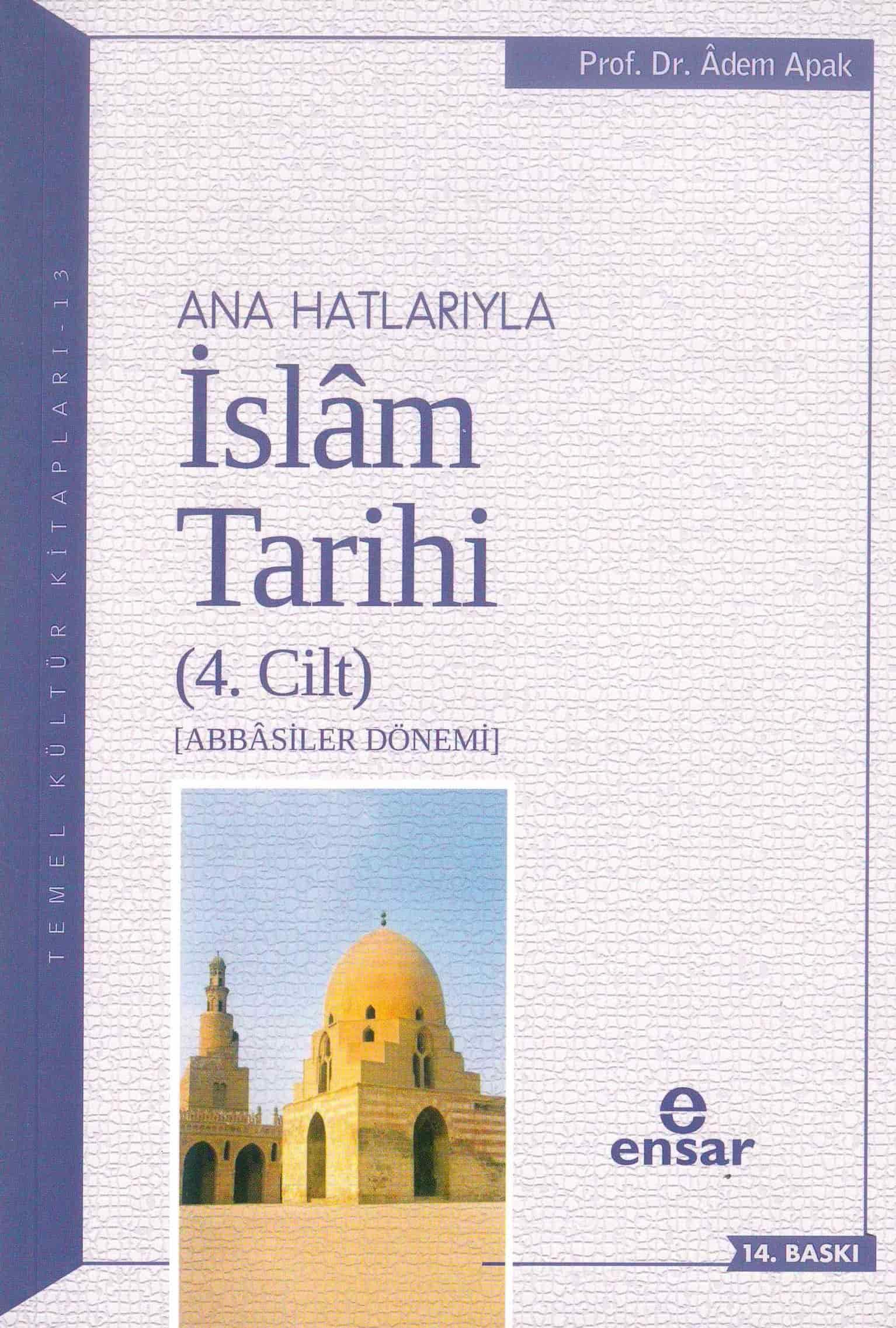 Anahatlarıyla İslam Tarihi 4; Abbasiler Dönemi