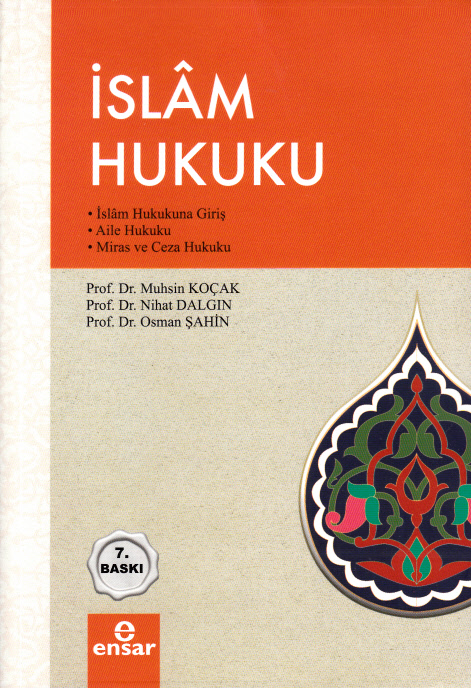 İslam Hukuku; İslam Hukukuna Giriş / Aile Hukuku / Miras ve Ceza Hukuku