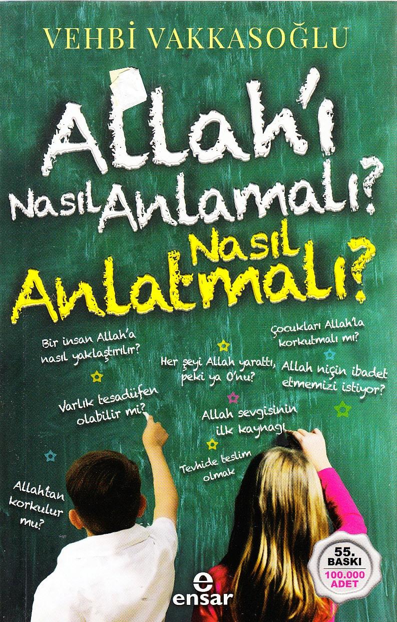 Allah'ı Nasıl Anlamalı Nasıl Anlatmalı?