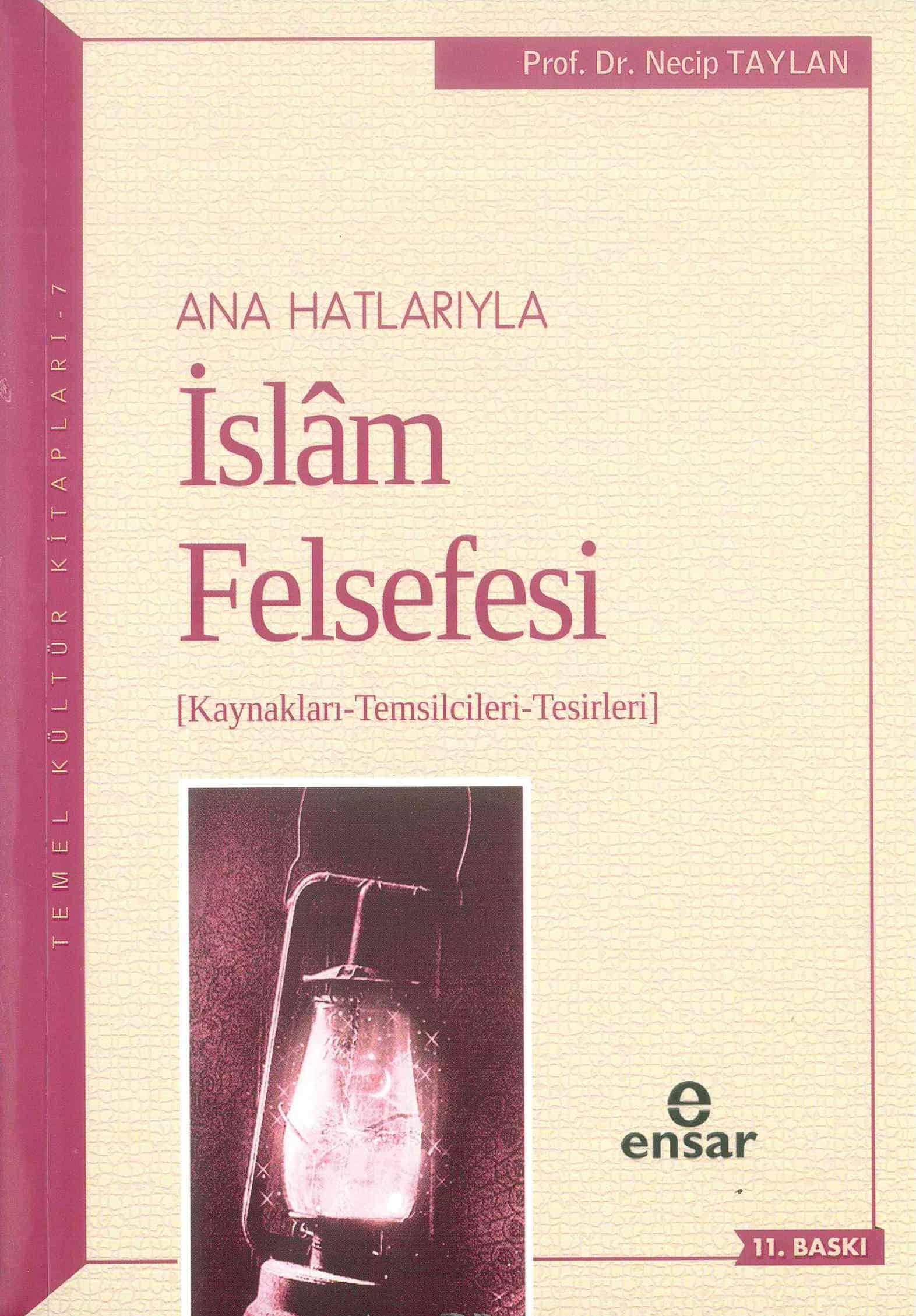 Anahatlarıyla İslam Felsefesi; Kaynakları-Temsilcileri-Tesirleri