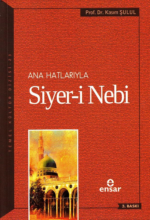 Ana Hatlarıyla Siyer-i Nebi (a.s)